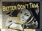 Better Don't Talk, by Naava Piatka